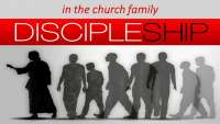 Discipleship in the Church Family