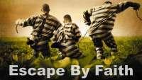 Escape by Faith