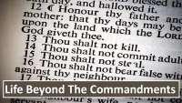 Life Beyond the Commandments